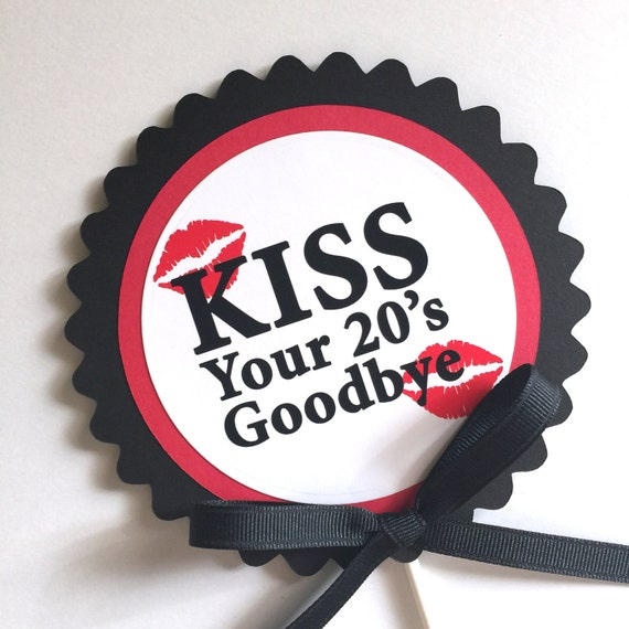 30th Birthday Kiss Your 20s Goodbye Cake Topper