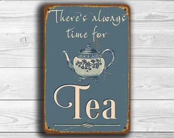 THERE'S ALWAYS TIME For Tea Sign, Tea Signs, Vintage style Tea signs, Tea Decor, Tea Home Decor, Tea Gifts, Tea Gift Ideas, Tea Wall Art