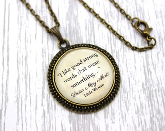 Little Women, 'I Like Good Strong Words', Louisa May Alcott Quote Necklace or Keychain, Keyring.