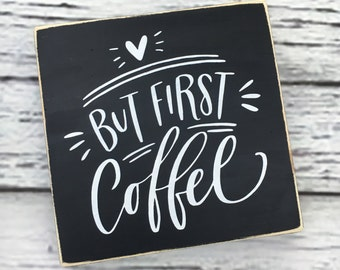 But first coffee, wood sign, coffee bar, kitchen sign, home decor, hand painted, wall art, distressed sign - Style# HM172