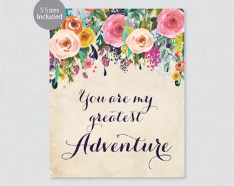 Printable You Are My Greatest Adventure Sign - Floral Wedding Sign - Colorful Flower You are my Greatest Adventure, Shabby Chic 0003-A