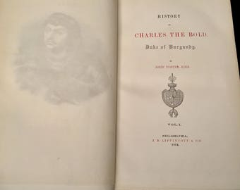 The Written Word: The History of Charles the Bold  (Duke of Burgundy)