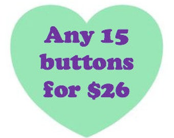 Button deal - Fifteen 1.25 inch buttons