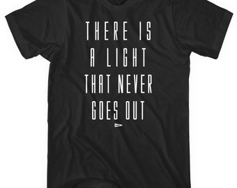 There Is A Light T-shirt - Men and Unisex - Killerslayer Tee - XS S M L XL 2x 3x 4x - 4 Colors