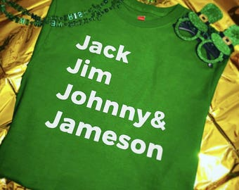 Jack Jim Johnny and Jameson Four Fathers of St Patrick's Day T-Shirt-Funny Shirt