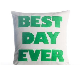 """Outdoor Pillow, Throw Pillow, Decorative Pillow, """"Best Day Ever"""" pillow, 16 inch, pillow"""