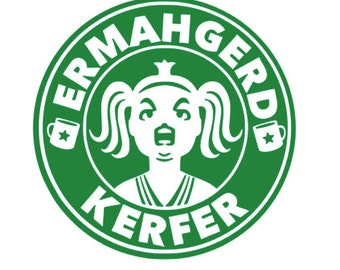 Starbucks Spoof ERMAHGERD KERFER Quality Vinyl Decal, Coffee, Yeti, Car, Laptop, Gift