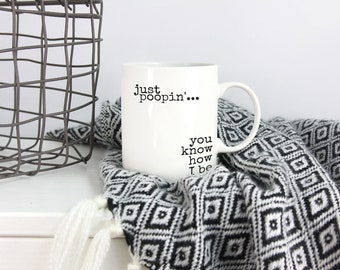 Michael Scott Mug | Just Poopin' You Know How I Be | The Office TV Show Mug | Bathroom Humor | Funny Office Mug | Coworker | Dwight | Coffee