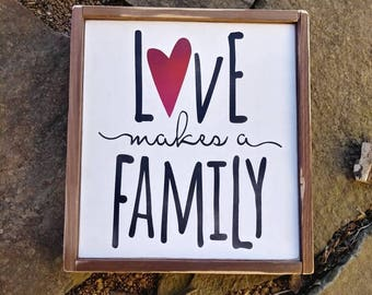 LOVE makes a FAMILY | adoption foster care blended family | handpainted wood sign | Family living room bedroom Love valentines day gift