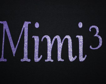 Custom Mimi, Grammy, or any term of endearment t shirt
