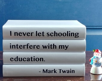Mark Twain Quote Custom Book Cover - I never let schooling interfere with my education