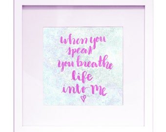 "You Breathe Life Into Me - 12"" x 12"" Printable Quote"