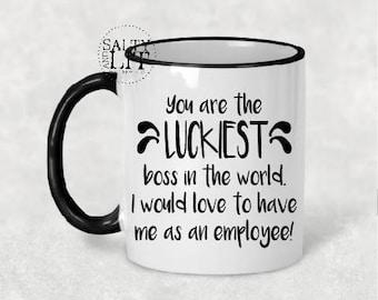 Luckiest Boss coffee mug, funny coffee mug,Boss Gift for Boss, Gift for Boss, Coworker Gift for Coworker, Boss Mug Boss Coffee Mug