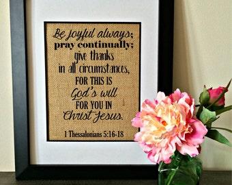 Thessalonians 5:16-18. Christian art. Burlap art.