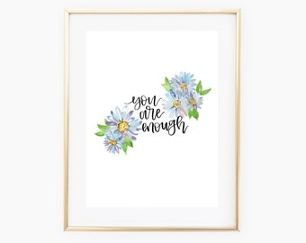 You Are Enough - Quote - Watercolor - Daisies