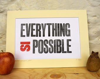 Everything is possible letterpress print, motivational wall art quote.
