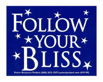 Follow Your Bliss - Bumper Sticker / Decal or Magnet