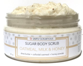 OATMEAL, MILK + HONEY Sugar Body Scrub-Oatmeal Body Scrub-Emulsified Body Scrub-Shower Smoothie- 8 oz.