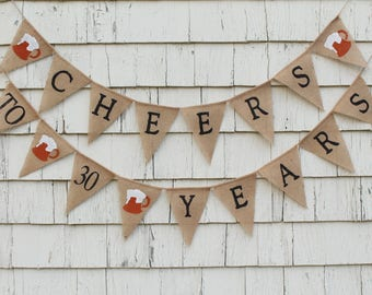 Cheers To 30 Years Banner, Cheers and Beers Banner, Cheers to 40 Years Banner, Burlap Banner, Beer Birthday Decor, Beer Birthday Banner