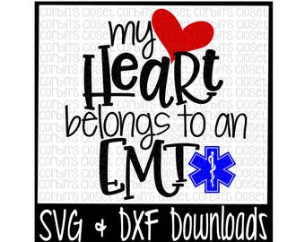 EMT SVG * My Heart Belongs To An EMT Cut File - dxf & svg Files - Silhouette Cameo, Cricut
