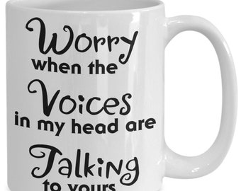 Funny taking voice in your head coffee mug gift