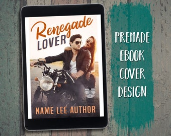 "eBook Cover Design Premade ""Renegade Lover"" Romance Contemporary MC Motorcycle Badboy"