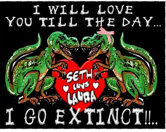 I Will LOVE You Till The Day I Go EXTINCT! Wedding Dinosaurs Bride & Groom T Shirt with Names added FREE!  All Sizes Sm-3XL