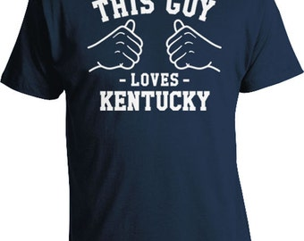 This Guy Loves Kentucky Shirt Home Gifts For Him Home State T Shirt KY TShirt Sports T-Shirt Football Basketball Sports Fan Mens Tee TGW-242
