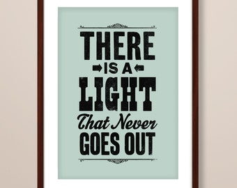 The Smiths inspired lyric art, The Smiths art print, music print, typographic print, There Is A light That Never Goes Out, Morrissey