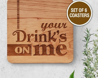 Your Drink's on Me - Set of 6 Coasters // Sustainable Bamboo // Entertaining // Drink
