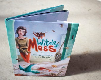 Original Children's Books, New Kid Lit, The Witch's Mess by Jason Bessler, Fantasy Adventure, Whimsical, Books that Rhyme, Lessons For Kids