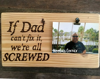 Dad photo frame, Dad picture frame, If Dad can't fix it sign, Fathers Day gift, Gift for dad, Custom photo frame, Custom photo gifts