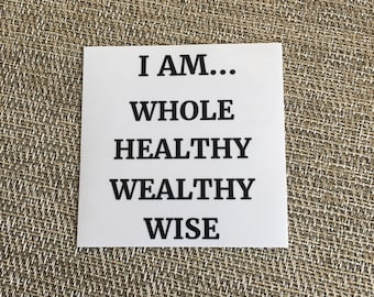 I AM Whole, Healthy, Wealthy, Wise