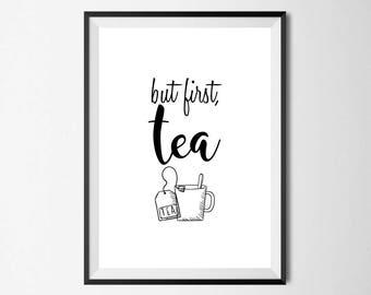 But First Tea Wall Print - Wall Art, Home Decor, Kitchen Print, Tea Print