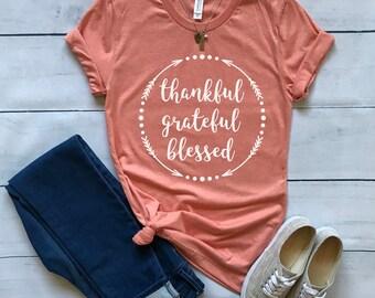 Thankful Grateful Blessed shirt / Crew Neck, V Neck, Long Sleeve OR Raglan Available / Mom shirt / Thankful shirt / Blessed shirt