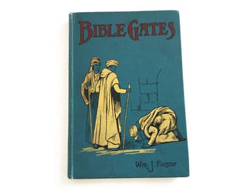 Bible Gates, Sunday school book from 1905 by Wm J Forster with illustrations by Norbury