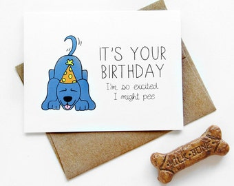 Birthday Card From Dog - Card From The Dog - I Might Pee