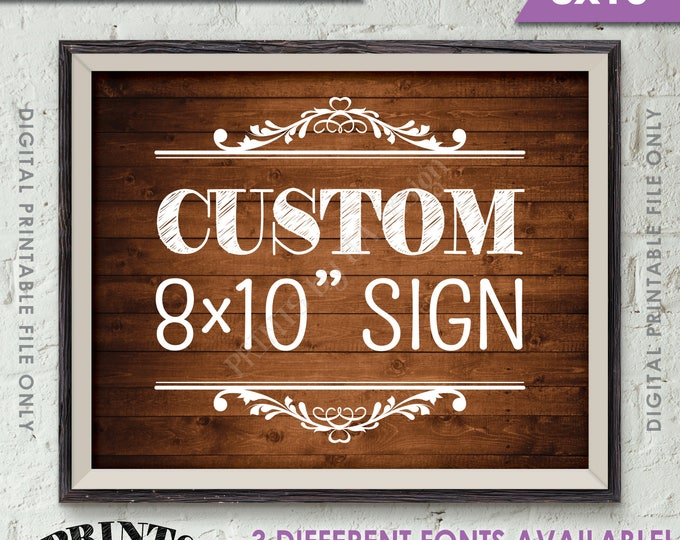 "Custom Sign, Choose Your Text, Wedding, Birthday, Anniversary, Retirement, Graduation Party, 8x10"" Landscape Rustic Wood Style Printable"