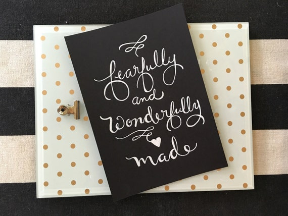 "Custom Calligraphy ""Fearfully / Wonderfully Made"" White Ink Chalkboard Art Print / Heavyweight Chalkboard Paper and Chalk Pen / Frameable /"