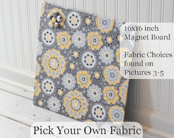 Pick Your Own Fabric 16 inch x 16 inch Custom Magnet Board