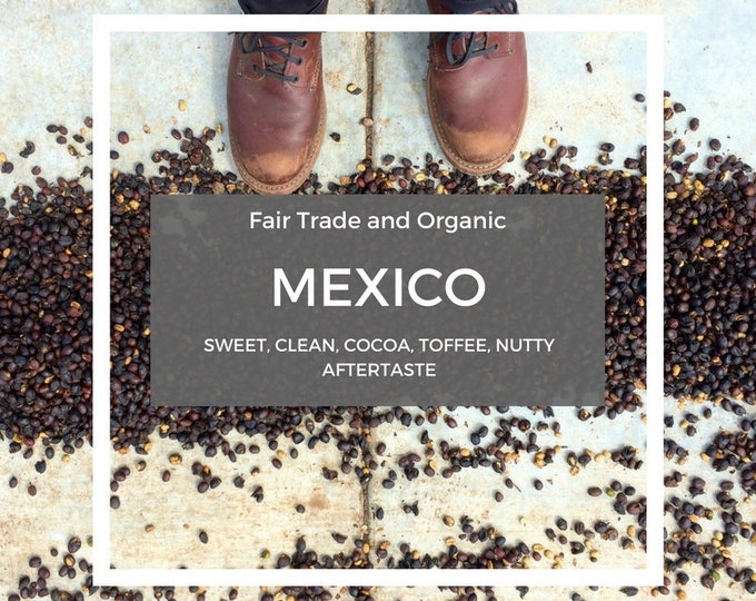 New! Fair Trade and Organic Mexico