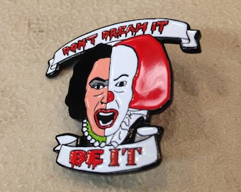 ENAMEL Don't dream it be it Parody* Pins IT Rocky Horror Tim Curry