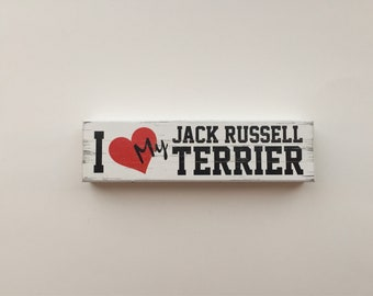 I Love My Jack Russell Terrier Rustic Wooden Block (6 Inches)