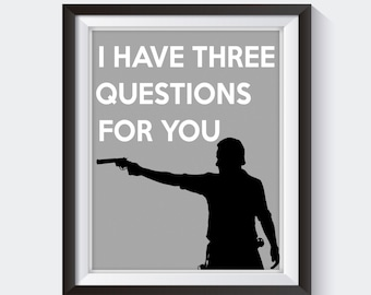 Rick Grimes Three Questions Print - The Walking Dead Decor, Walking Dead Print, Rick Grimes Print, Walking Dead Gift, Walking Dead Poster