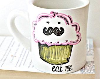 Funny Mug coffee tea cup diner mug pink green black white hand painted Mustache Cupcake Eat Me