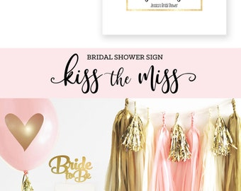 Kiss the Miss Goodbye Sign - Bridal Shower Decor - Bridal Shower Ideas - Bridal Shower Sign - Wedding Shower Sign  (EB3207) - SIGN ONLY