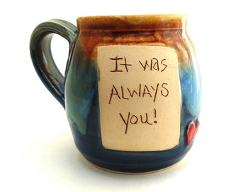 Handmade Pottery Mug It Was Always You in Blue Brown and Castile Round ceramics and pottery by Jewel Pottery