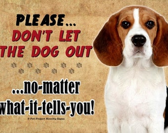 Beagle Hound - Don't Let the Dog Out... 9X6 Wooden Indoor Pet Novelty Sign Plaque