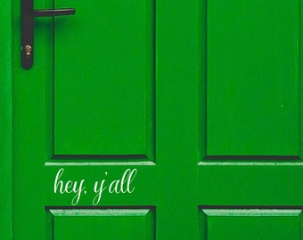 Hey Y'all Vinyl-Front door decal-House letters for Front Door-Porch Sayings-Door Decal-Entryway Decor-Hey Y'all Sticker