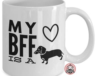 DACHSHUND is My BFF Best Friend Coffee Mug for Doxie Lovers